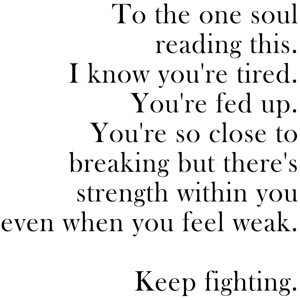Keep fighting.